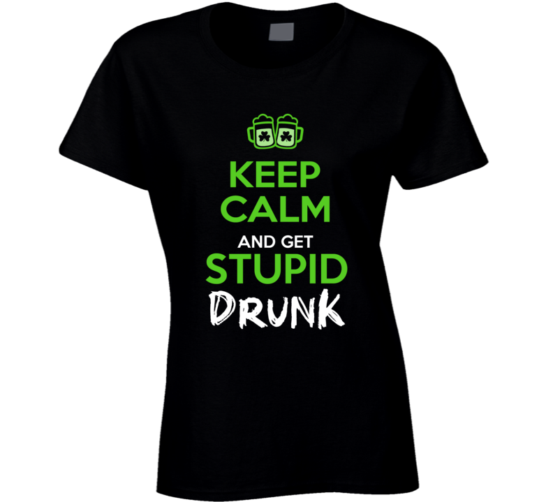 Stupid Drunk Ladies T Shirt