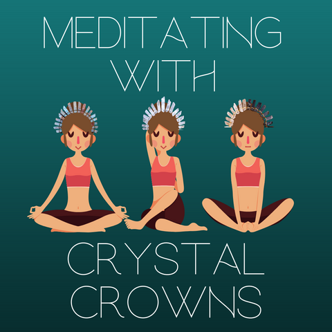Meditating With Crystal Crowns