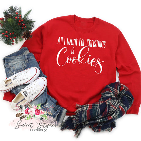All I want for Christmas is cookies crew neck sweater