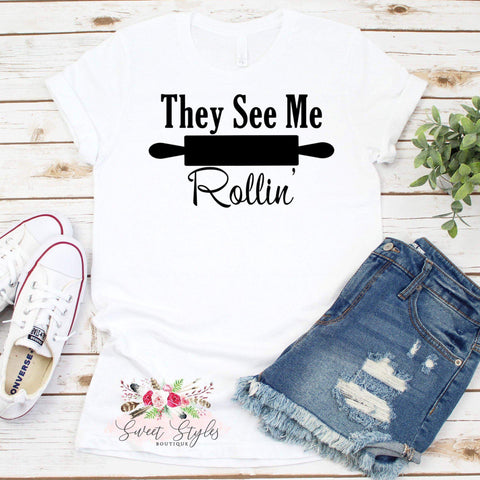 Baking They see me rollin' T-Shirt-Sweet Styles boutique