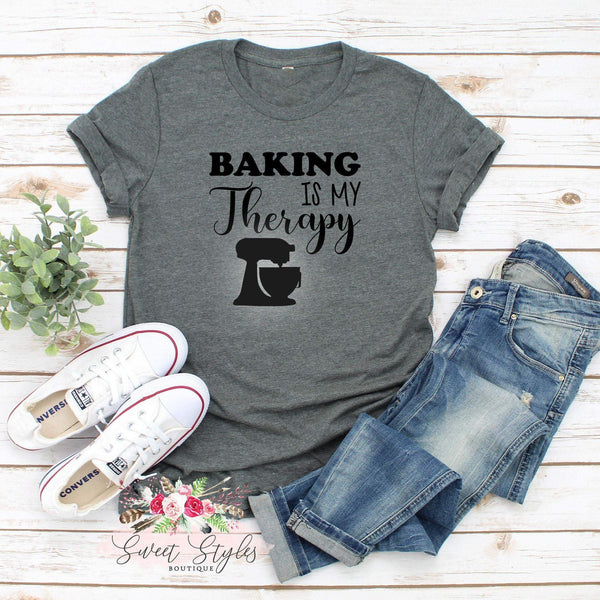 Baking is my therapy graphic T-Shirt-Sweet Styles boutique