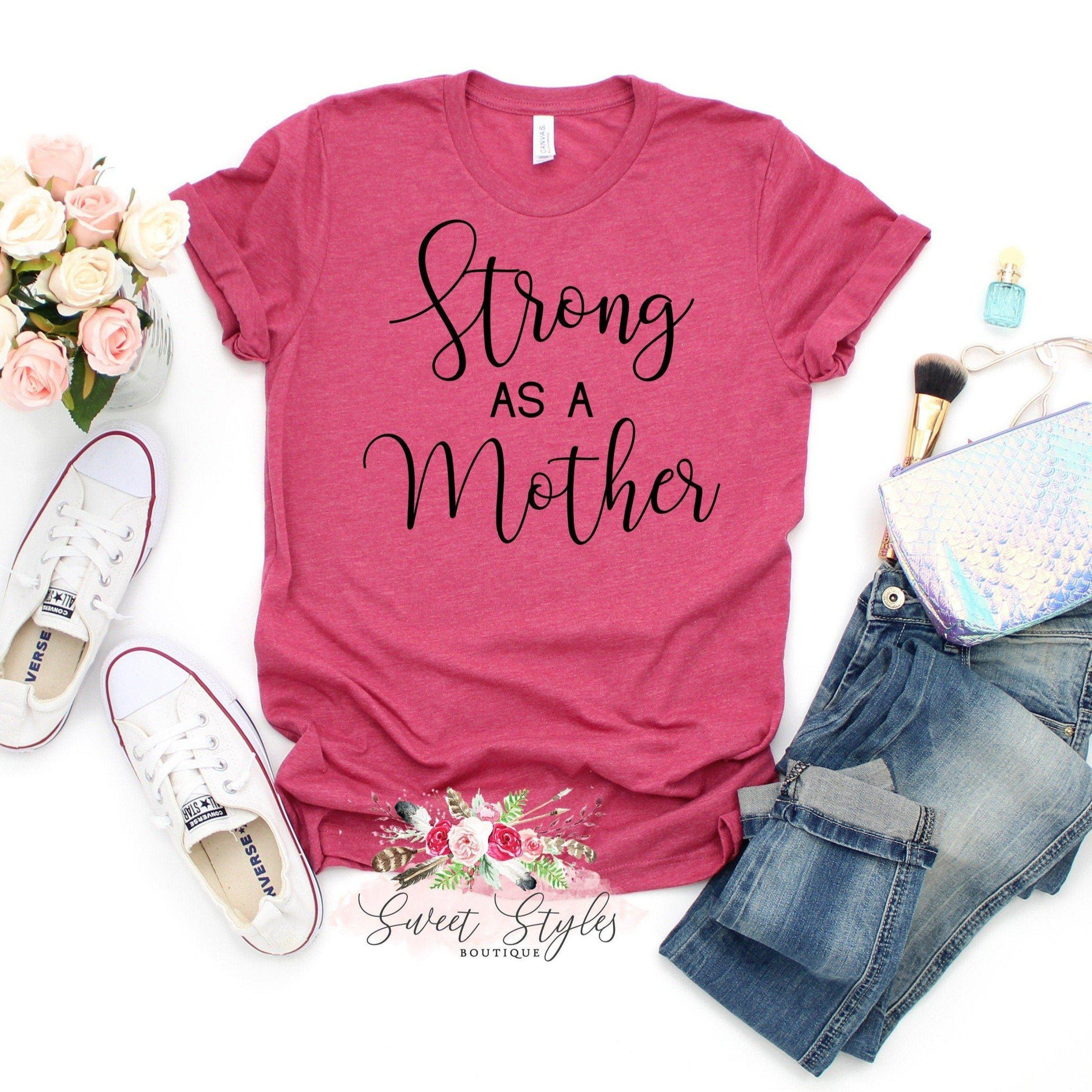 Strong as a Mother T-shirt-Sweet Styles boutique
