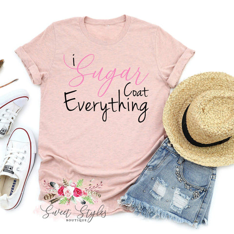 Bakers sugarcoat everything T-Shirt-Sweet Styles boutique