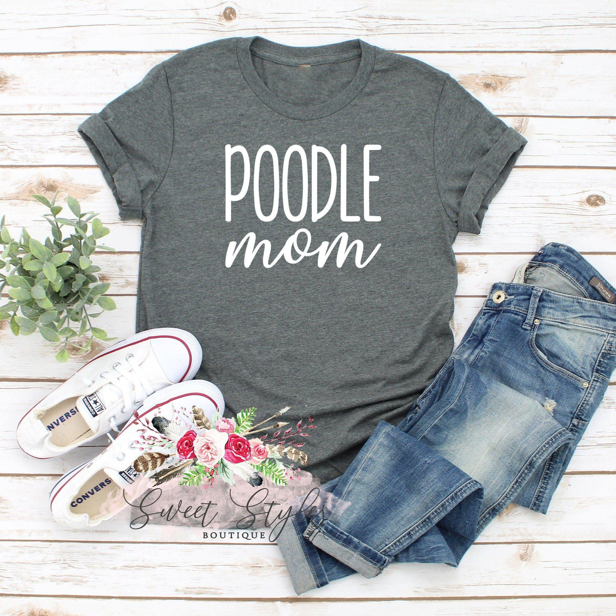 Dog mom Poodle T-shirt-Sweet Styles boutique