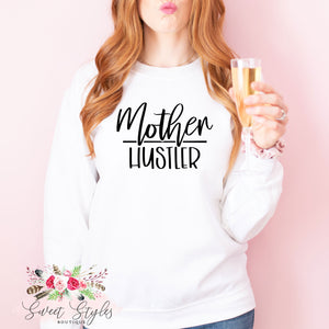 Mother hustler crewneck sweater-Sweet Styles boutique