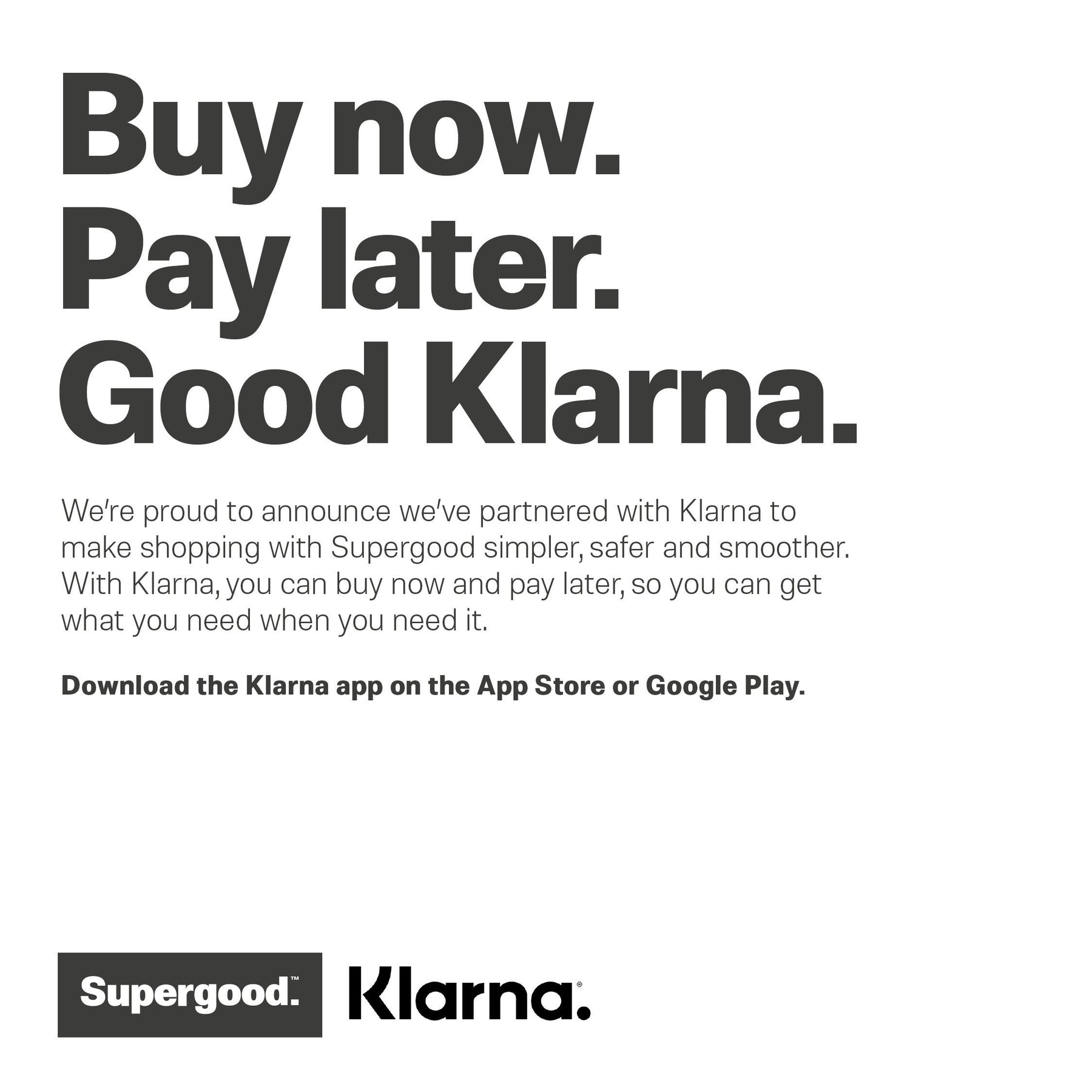 News-Buy now. Pay later. Good Klarna. | We Are Supergood.