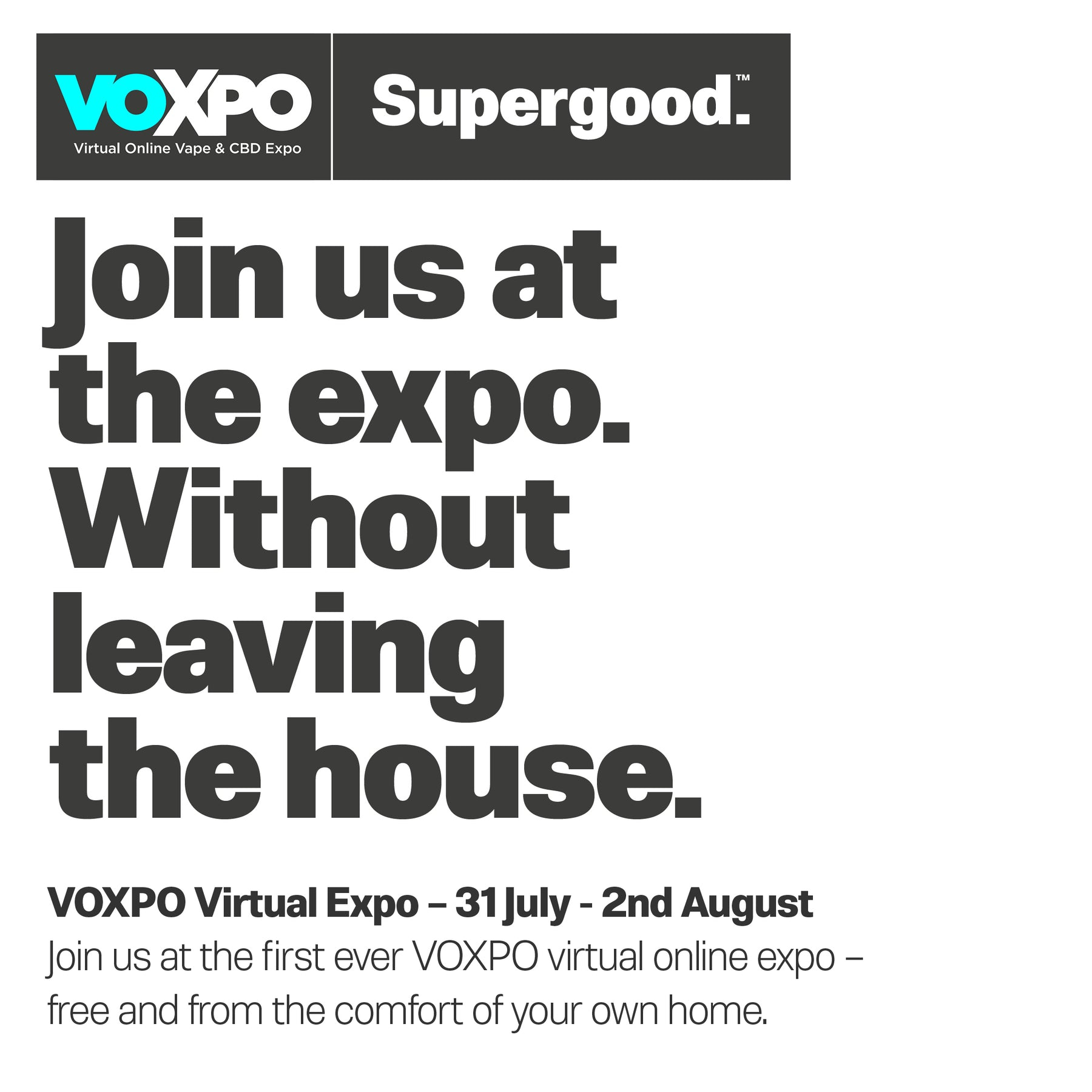 Join us at the expo. Without leaving the house.