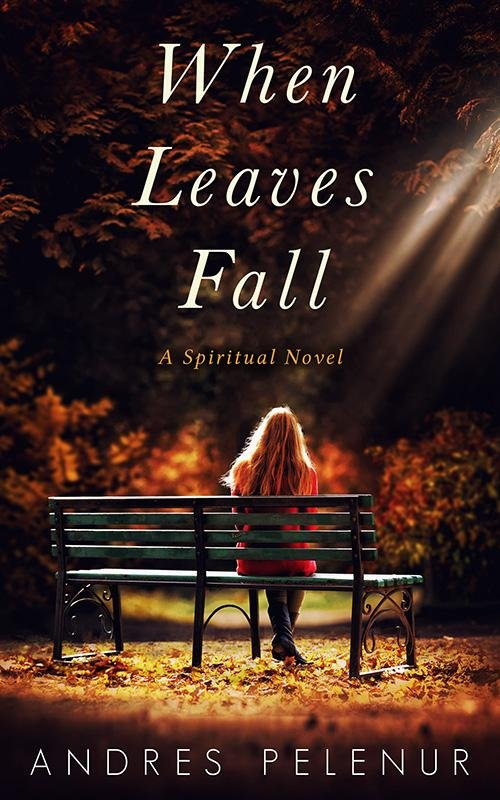 When Leaves Fall: A Spiritual Novel