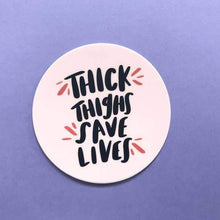 Load image into Gallery viewer, Thick Thighs Save Lives Sticker