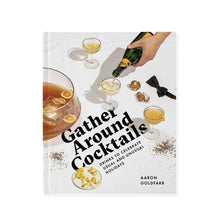 Load image into Gallery viewer, Gather Around Cocktails Book