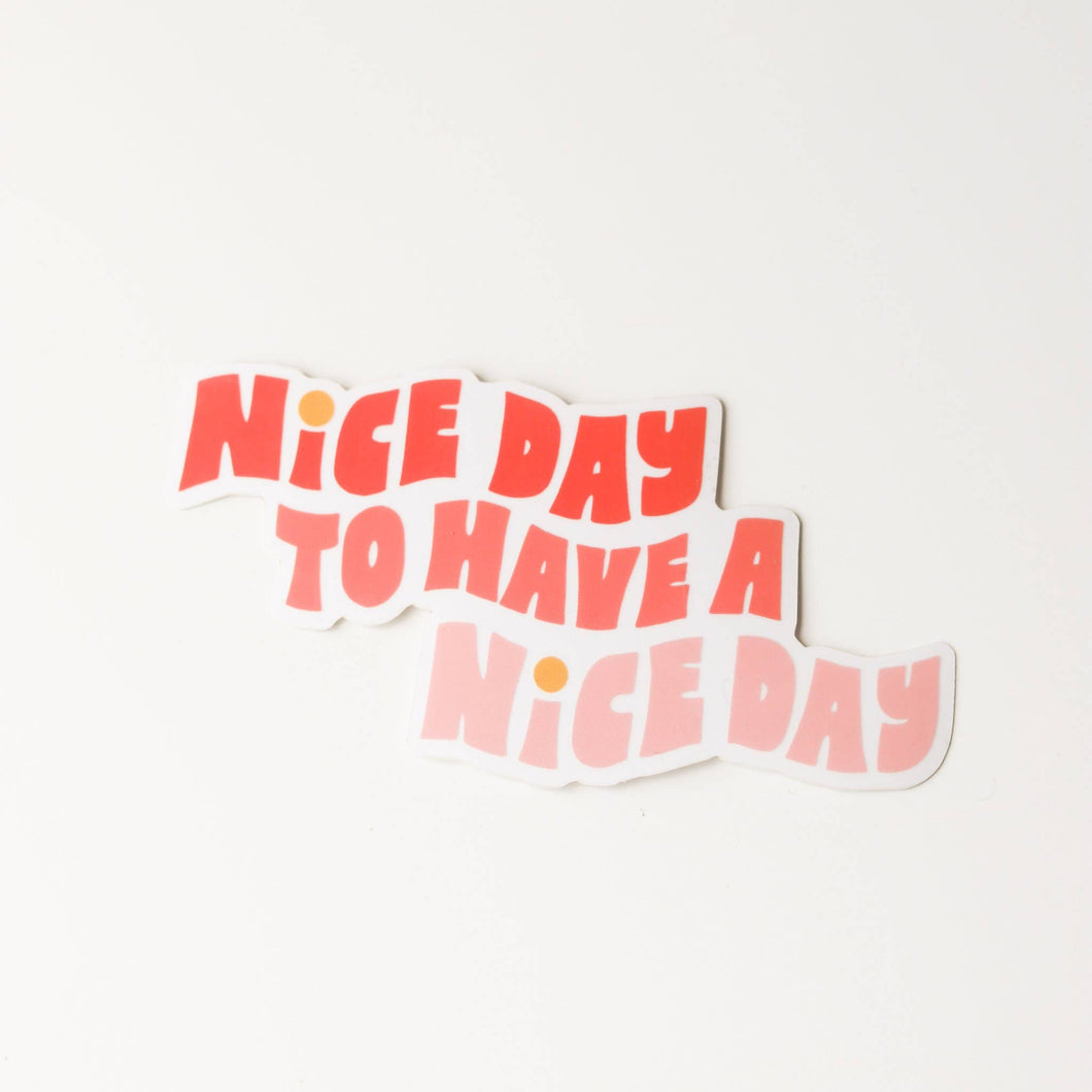 Nice Day Sticker