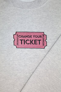 Change Your Ticket Crewneck