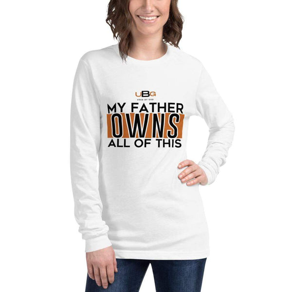 My Father Owns All Of This Women's Long Sleeve Tee Part II - Used by God Clothing