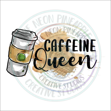 Caffeine Queen Sublimation Transfer - 89