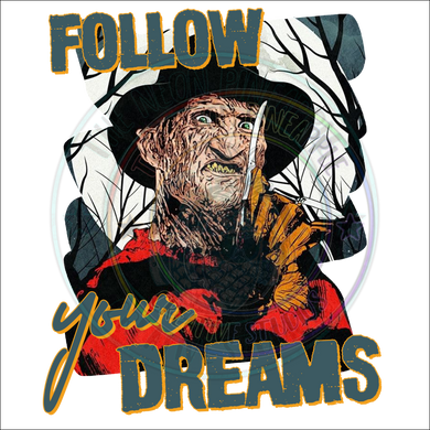 Follow Your Dreams Sublimation Print - 142