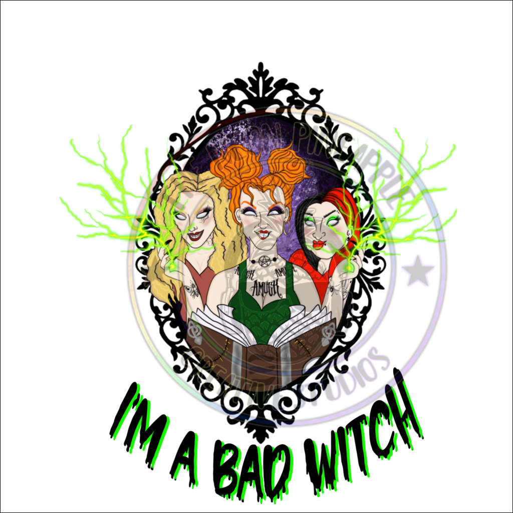 Im A Bad Witch Hocus Pocus Sublimation Transfer - 370