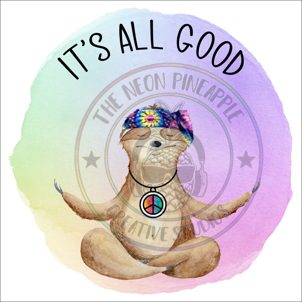 Its All Good Sloth Sublimation Transfer - 208