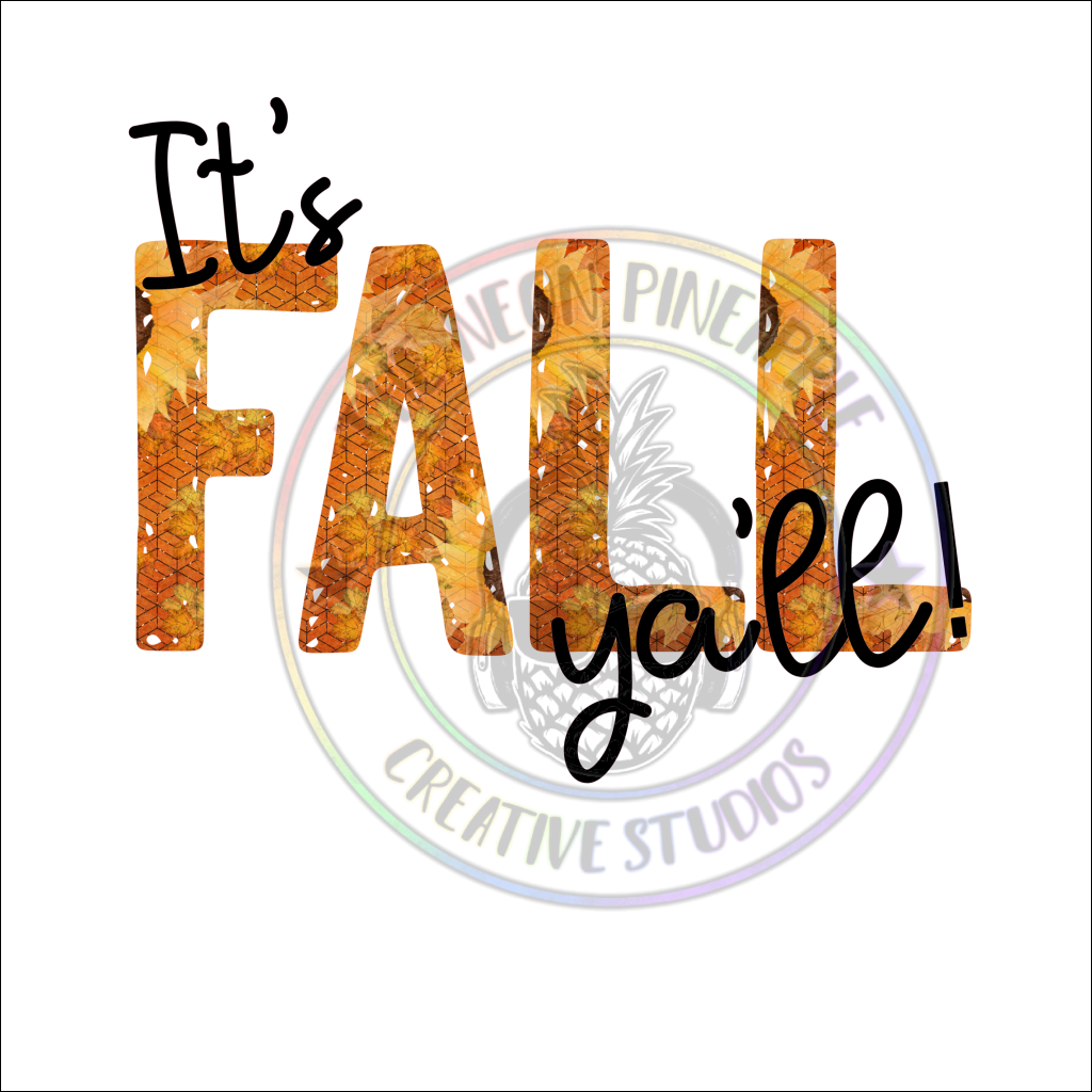 Its Fall Yall Sublimation Transfer - 209