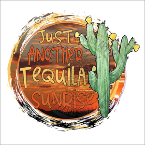 Just Another Tequila Sunrise Sublimation Transfer - 215