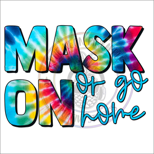 Mask On Or Go Home Sublimation Transfer - 243