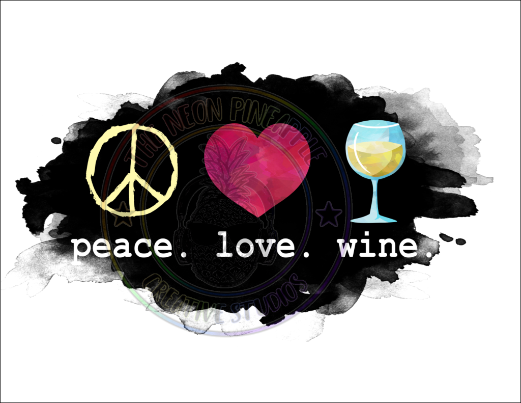 Peace Love Wine Sublimation Transfer - 272