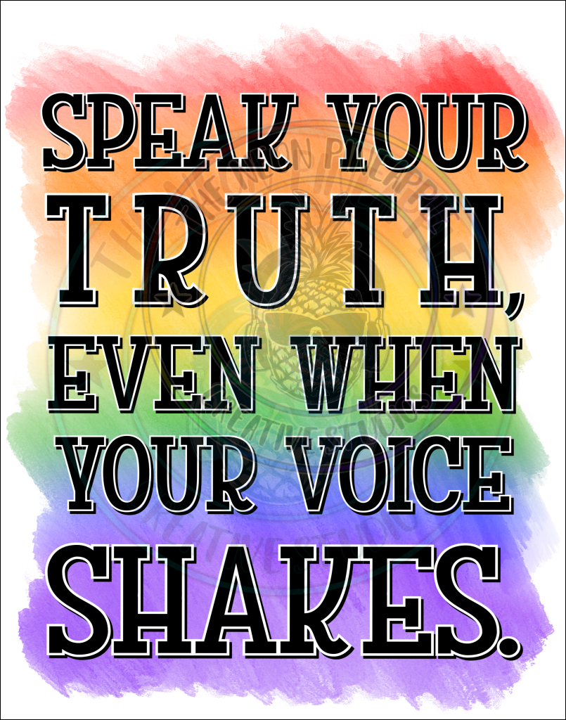 Speak Your Truth Sublimation Print - 135