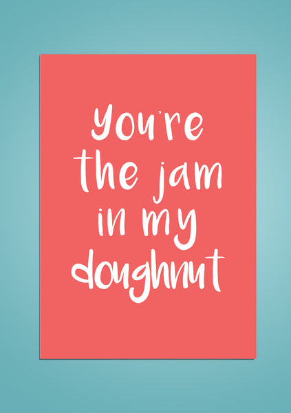 You're the jam in my doughnut | Valentines
