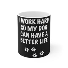 Load image into Gallery viewer, I Work Hard Mug (Black)