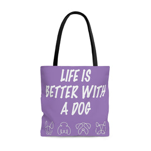 """Life Is Better With A Dog"" Tote Bag"
