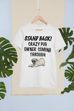 Load image into Gallery viewer, Crazy Pug Owner Tee