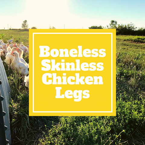 Chicken - Boneless Skinless Legs - Gunthorp Farms