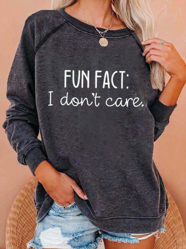 Fun Fact:I don't Care Printed Sweatshirt