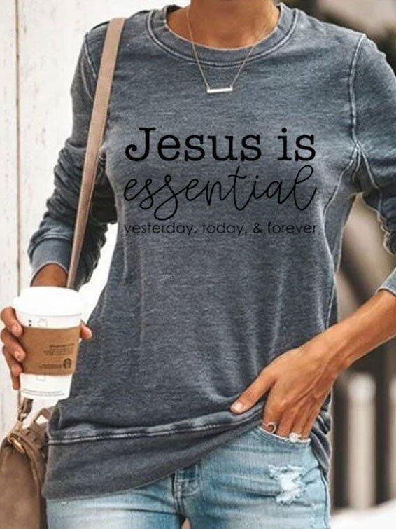 Jesus Is Essential Ysterday Today Forever Printed Casual Long Sleeve T-Shirt