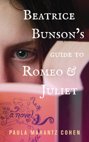 Beatrice Bunson's Guide to Romeo and Juliet by Paula Marantz Cohen