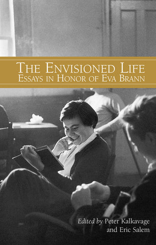The Envisioned Life - Essays in Honor of Eva Brann