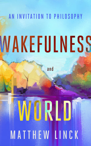 Wakefulness and World