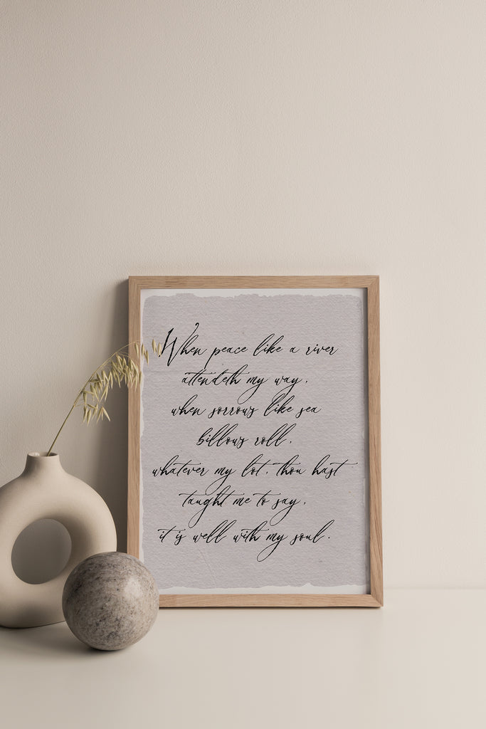 home decor, wall print, calligraphy print for home, wall decor, quote wall decor, quote print for home handmade paper, inspirational quotes for home, made in the usa, woman owned business, wall art with hymn, it is well with my soul,