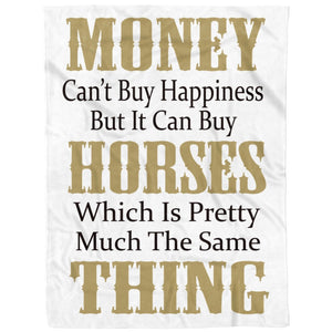 Money Can't Buy Happiness But Horses Same Things - Fleece Blanket