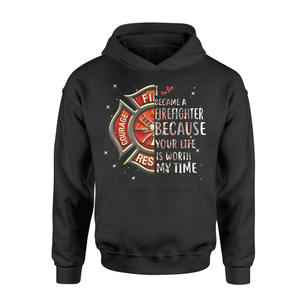 Because Your Life Is Worth My Time Hoodie - Family Presents