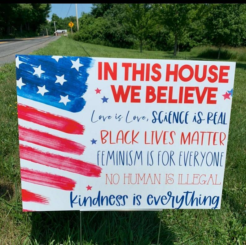 In this House yard sign, In this house we believe, patriotic yard sign, black lives matter sign for yard, anti-racism, love is love sign