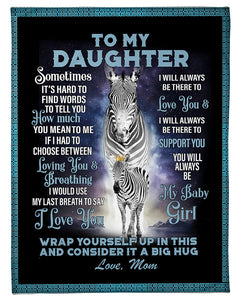 Zebra Blanket - Gift to my daughter - Birthday gift, Christmas gift - I will always be there to support you