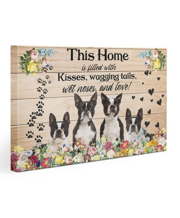 Boston Terrier Home Gallery Wrapped Canvas Prints - This house is filled with Kisses, wagging tails, wet noise and love