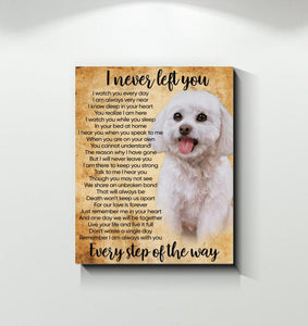 Personalized I Never Left You Every Step Of The Way Canvas- Dog Lovers Canvas- Home Decor Wall Art- Best Dog Lovers Gifts