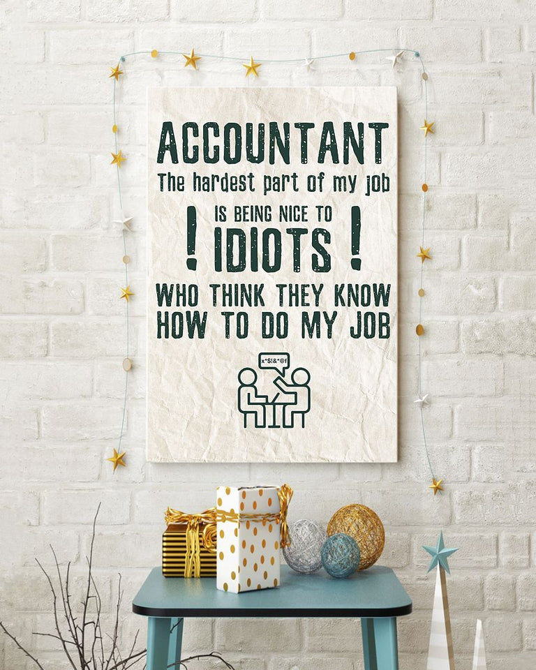 Accountant The Hardest Part Is Being Nice To Idiot Vertical Canvas