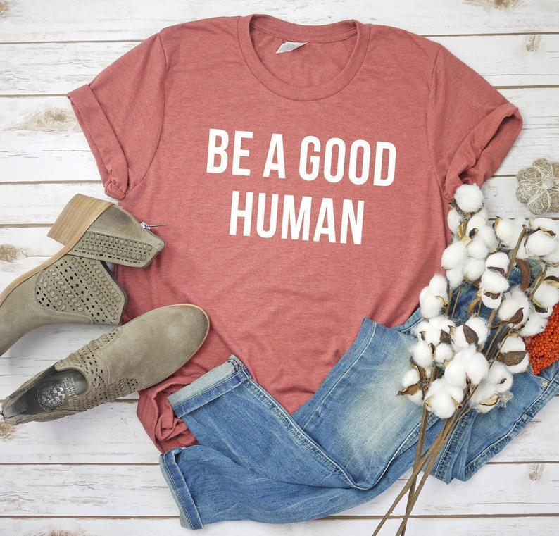 Be A Good Human Shirt Be A Good Human Gift Be Kind Shirt Be Kind Gift Unisex Jersey Short Sleeve Tee Kindness Shirt