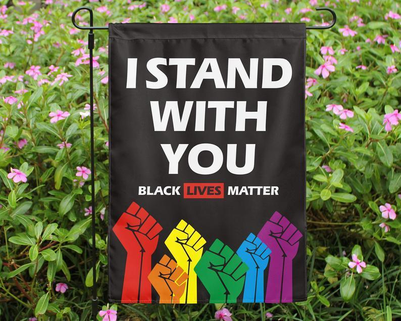 Black Lives Matter I stand with you support Garden House Double Sided Flag Home Yard Lawn Outdoor Polyester Banner UV-Resist BLM LGBTQ+ - Garden flag