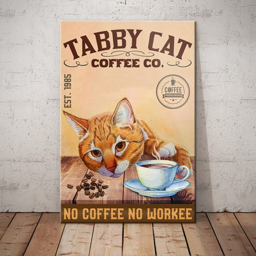 Tabby Cat Coffee Company Canvas- No Coffee No Workee - Anniversary Birthday Christmas Housewarming Gift Home