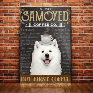 Samoyed Dog Coffee Company Canvas - But first, coffee - Anniversary Birthday Christmas Housewarming Gift Home