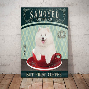 Samoyed Dog Coffee Company Canvas PG2503- But first, coffee - Anniversary Birthday Christmas Housewarming Gift Home