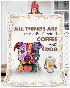 All Things Are Possible With Coffee And Dog Blanket